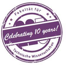 Celebrating 10 Years - Fakultät für Technische Wissenschaften